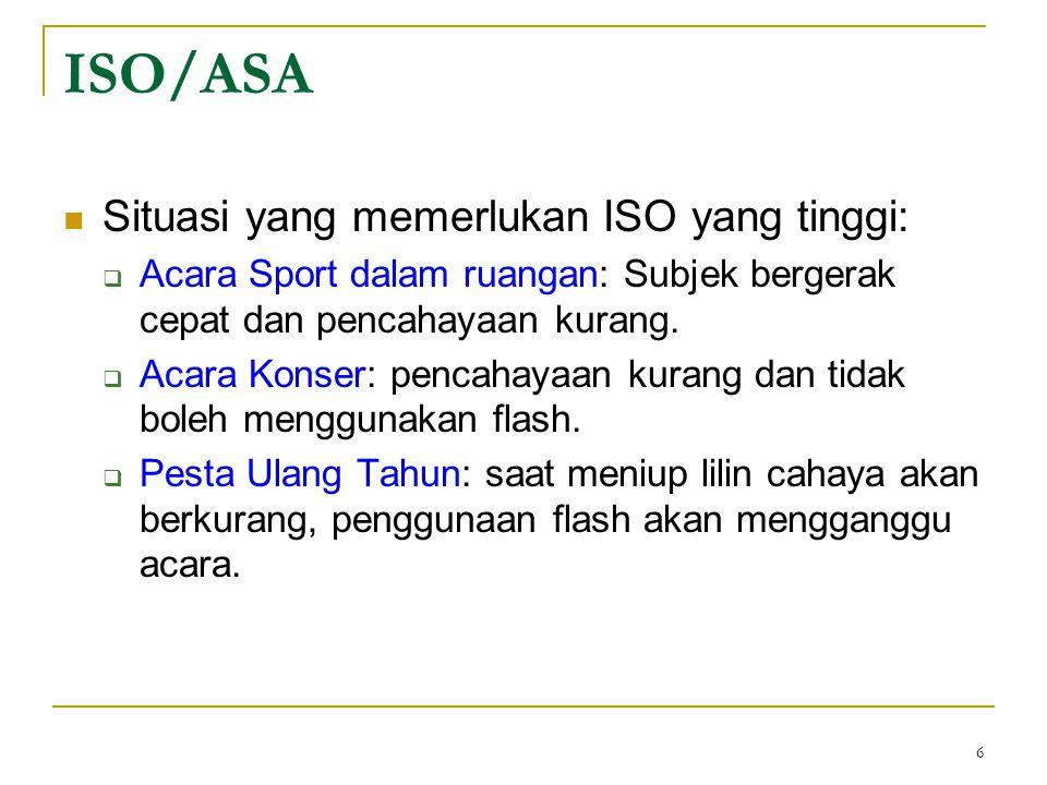 ISO/ASA Situasi yang memerlukan ISO yang tinggi: