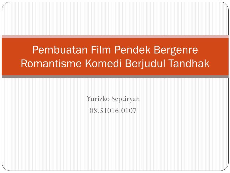 Pembuatan Film Pendek Bergenre Romantisme Komedi Berjudul Tandhak