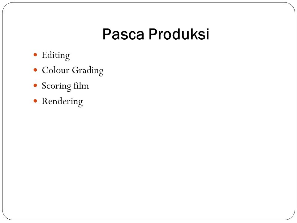 Pasca Produksi Editing Colour Grading Scoring film Rendering