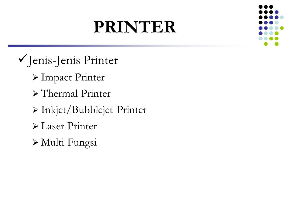 PRINTER Jenis-Jenis Printer Impact Printer Thermal Printer