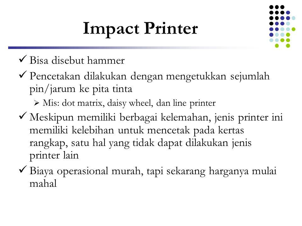 Impact Printer Bisa disebut hammer