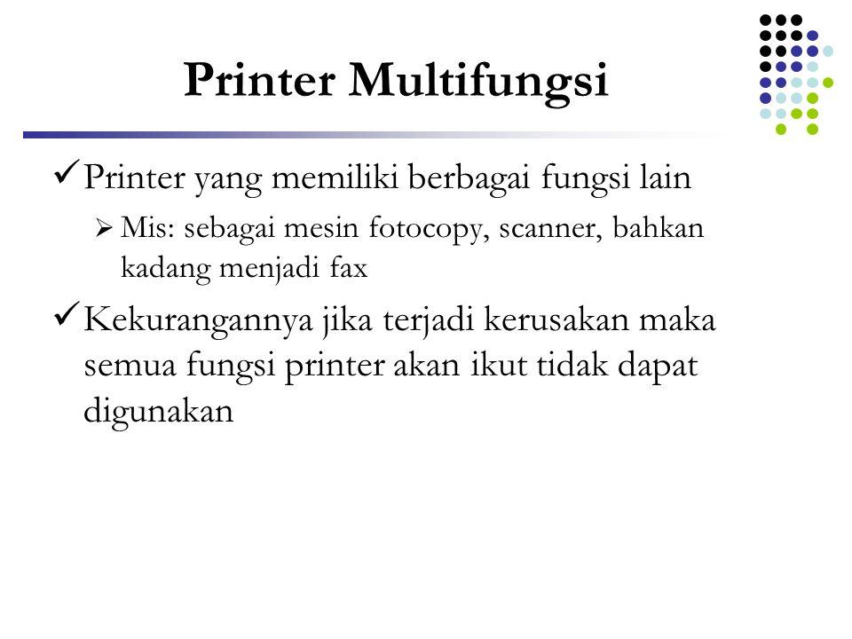 Printer Multifungsi Printer yang memiliki berbagai fungsi lain