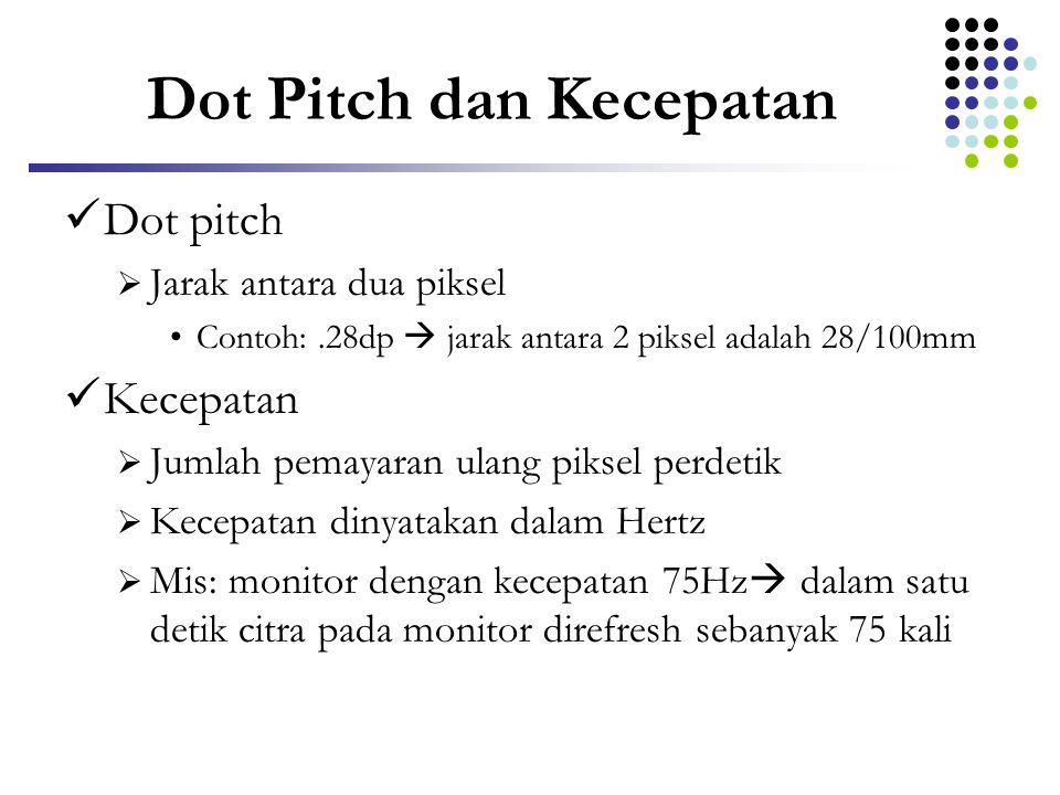 Dot Pitch dan Kecepatan