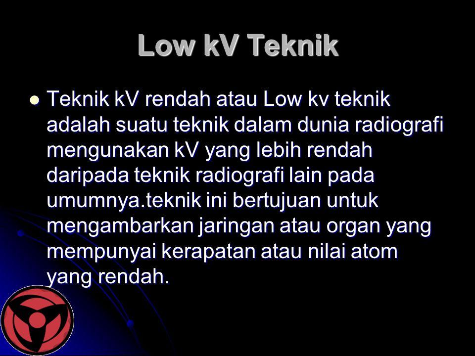 Low kV Teknik