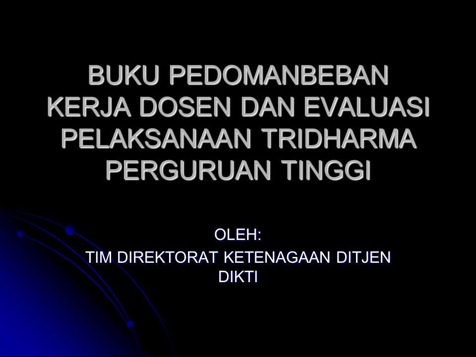 OLEH: TIM DIREKTORAT KETENAGAAN DITJEN DIKTI