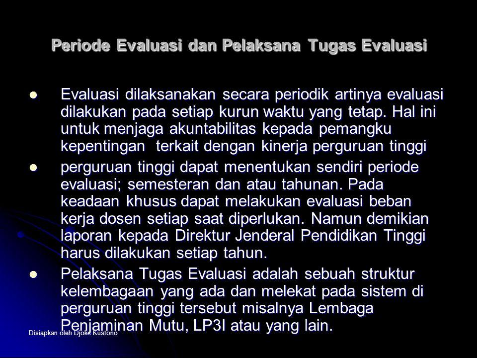 Periode Evaluasi dan Pelaksana Tugas Evaluasi
