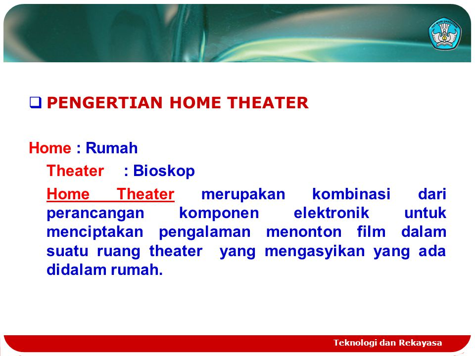 PENGERTIAN HOME THEATER Home : Rumah Theater : Bioskop