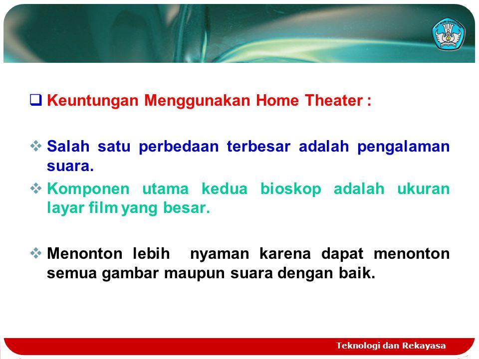 Keuntungan Menggunakan Home Theater :