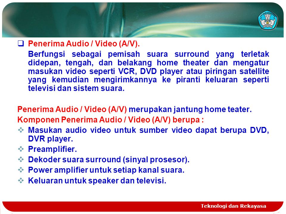 Penerima Audio / Video (A/V).