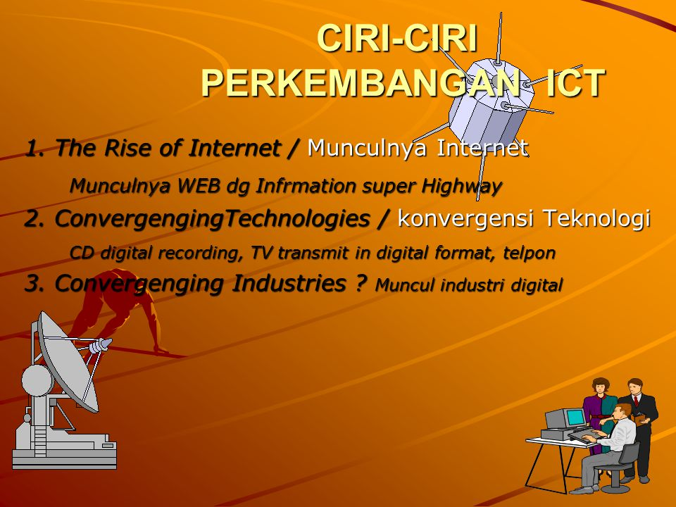 CIRI-CIRI PERKEMBANGAN ICT