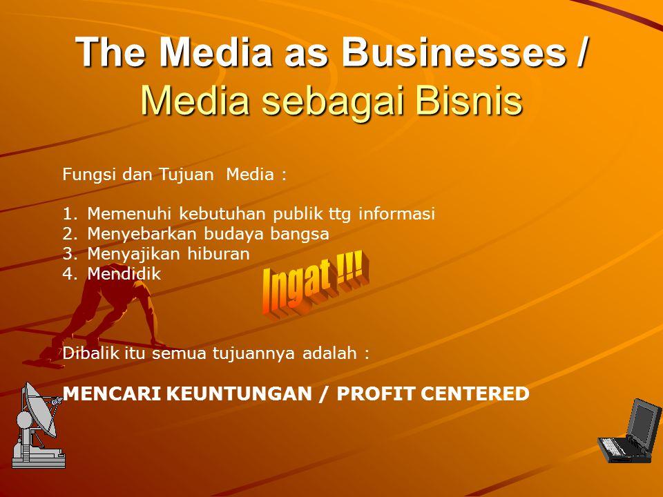 The Media as Businesses / Media sebagai Bisnis