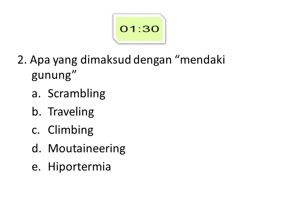 2. Apa yang dimaksud dengan mendaki gunung