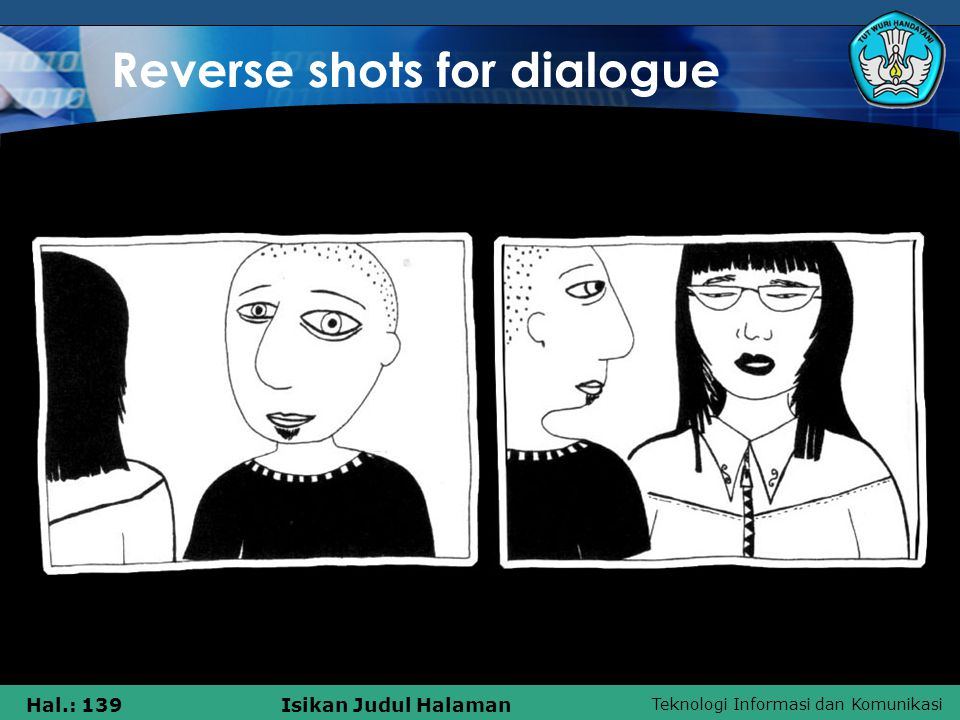 Reverse shots for dialogue