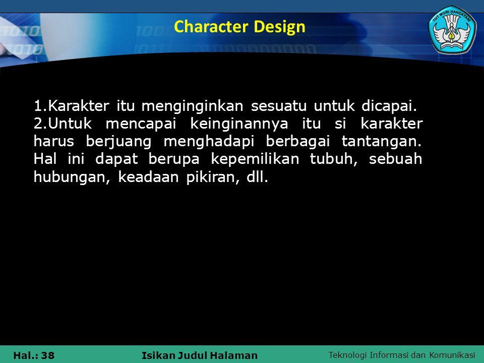 Character Design 1.Karakter itu menginginkan sesuatu untuk dicapai.