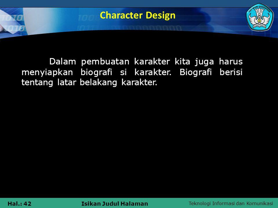 Character Design Dalam pembuatan karakter kita juga harus menyiapkan biografi si karakter.
