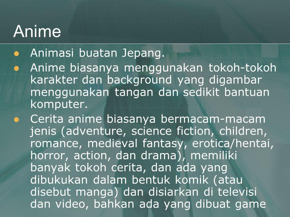 Anime Animasi buatan Jepang.