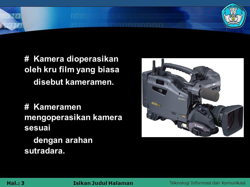 # Kamera dioperasikan oleh kru film yang biasa