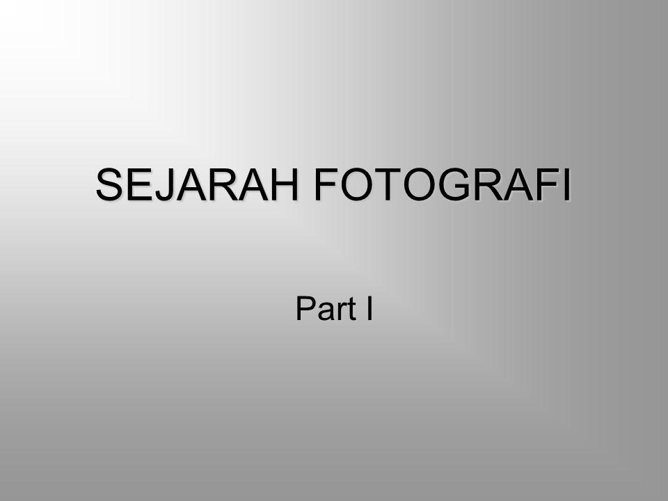 SEJARAH FOTOGRAFI Part I