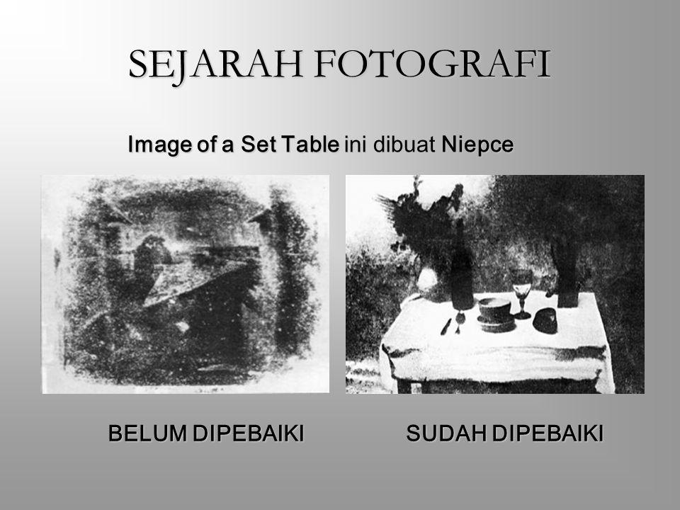 SEJARAH FOTOGRAFI Image of a Set Table ini dibuat Niepce