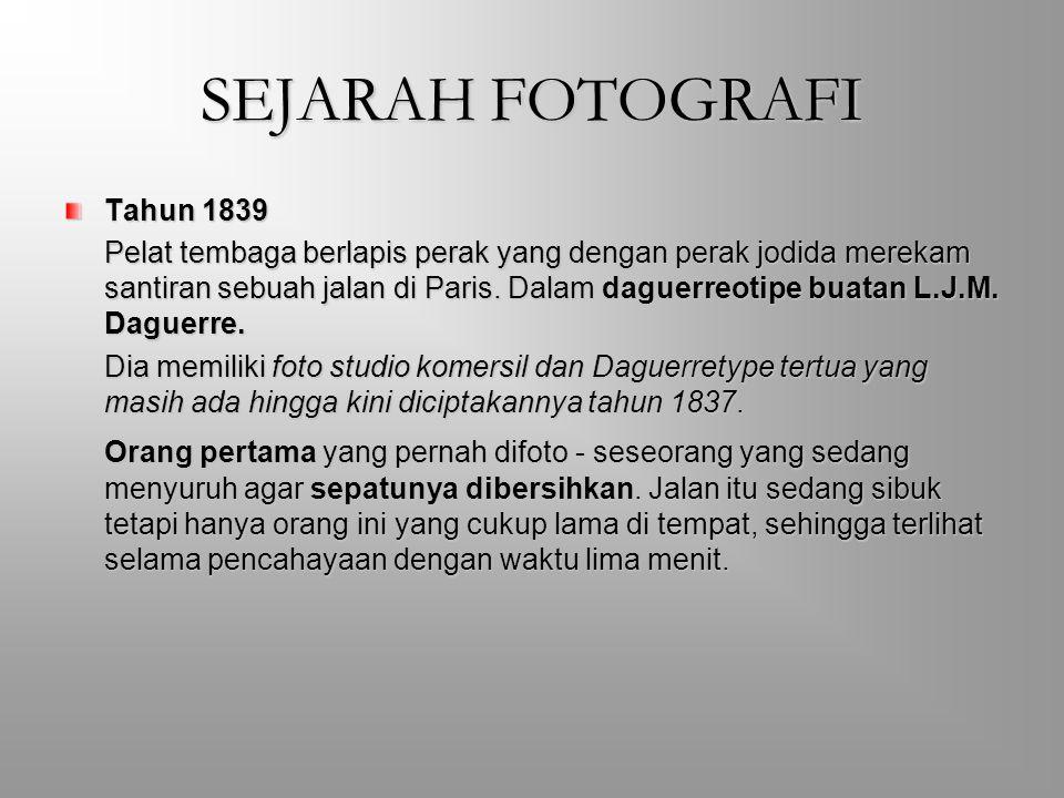 SEJARAH FOTOGRAFI Tahun 1839.