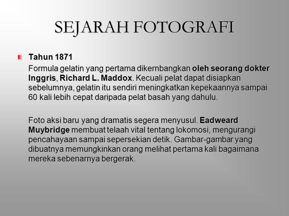 SEJARAH FOTOGRAFI Tahun 1871