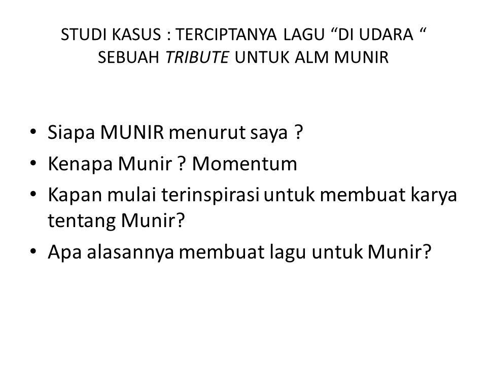 Siapa MUNIR menurut saya Kenapa Munir Momentum