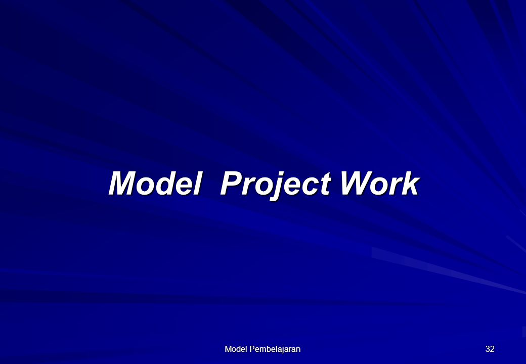 Model Project Work Model Pembelajaran