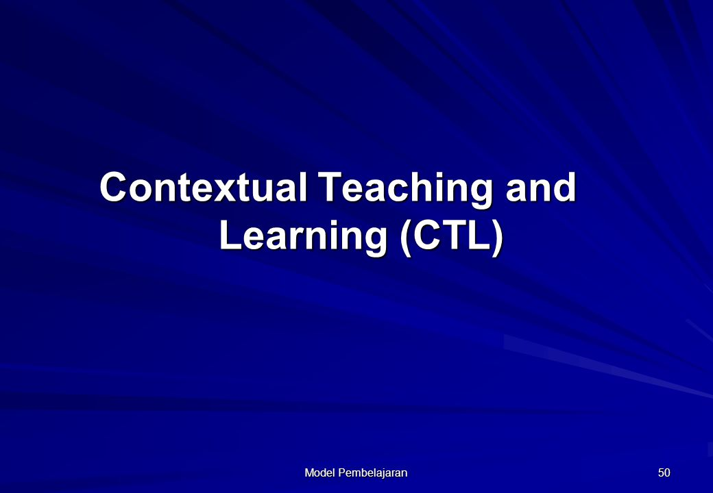 Contextual Teaching and Learning (CTL)