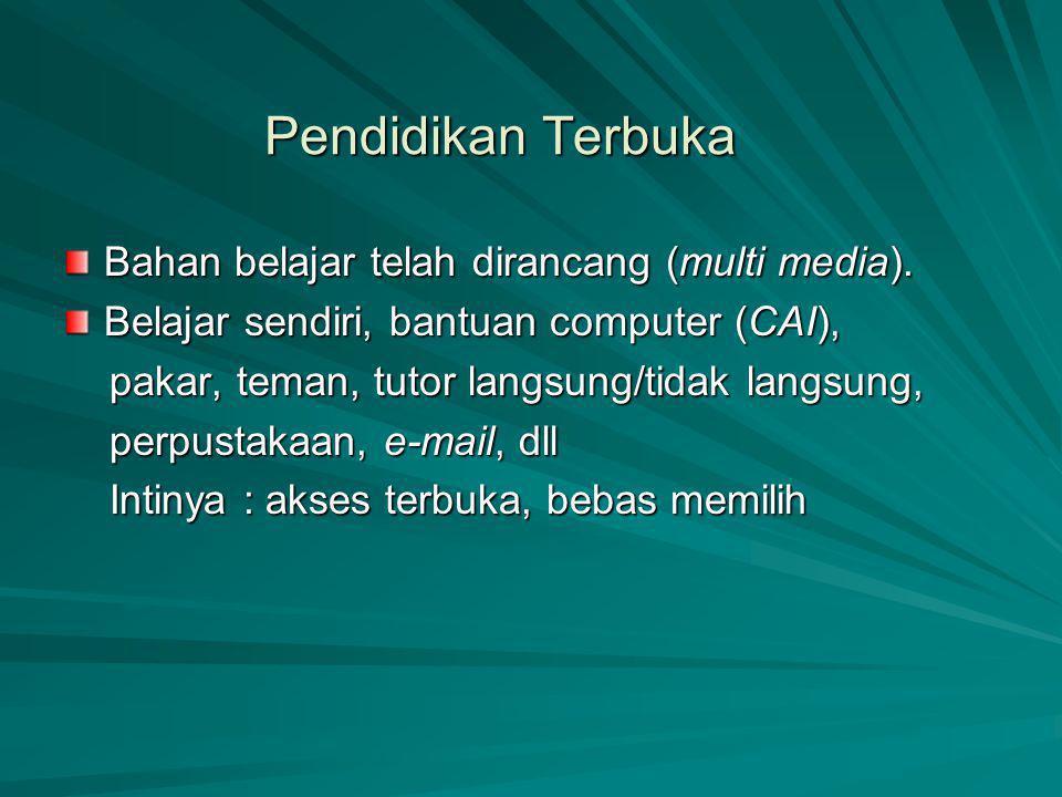 Pendidikan Terbuka Bahan belajar telah dirancang (multi media).