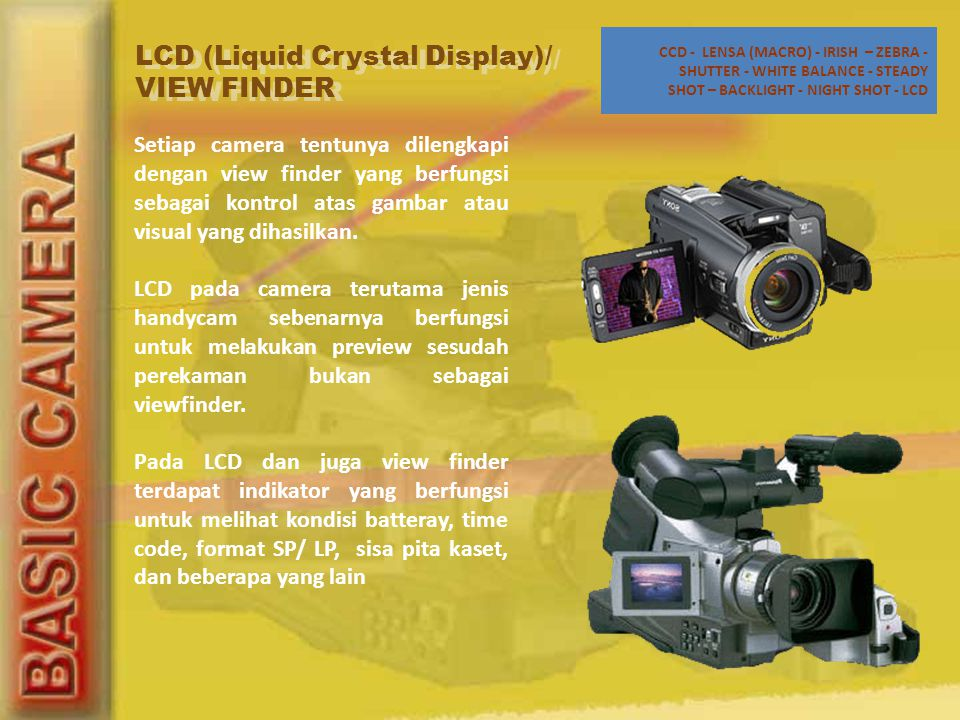 LCD (Liquid Crystal Display)/ VIEW FINDER