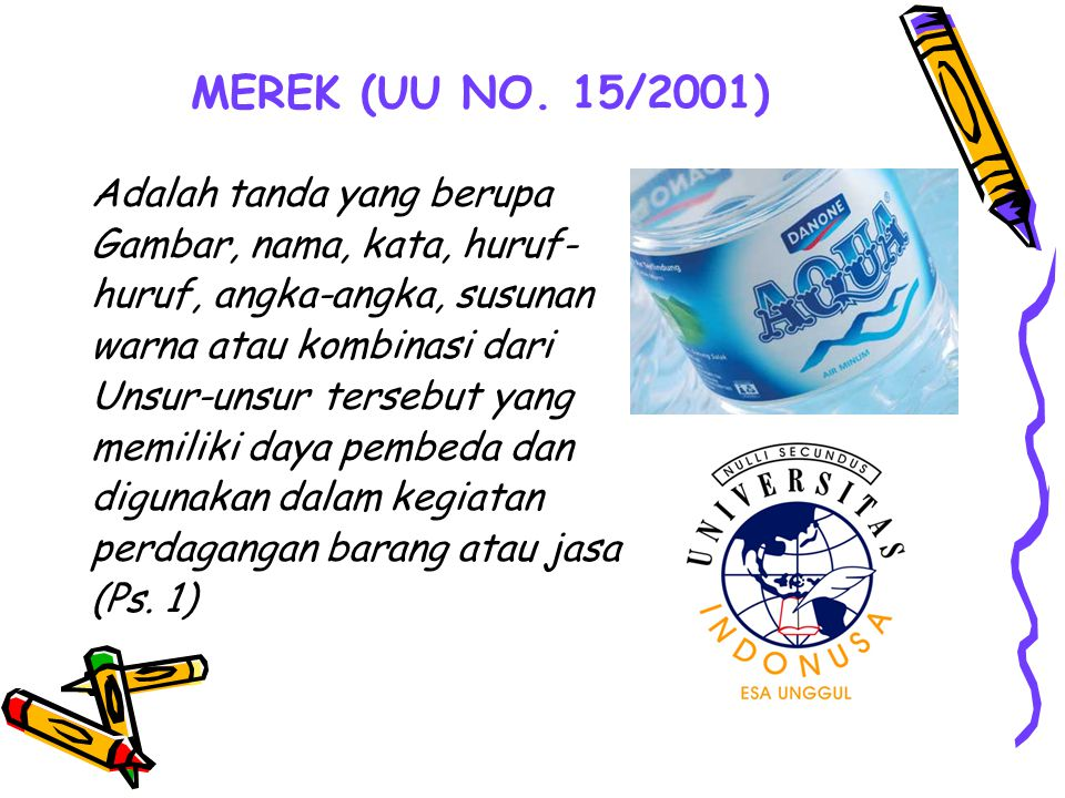 MEREK (UU NO. 15/2001) Adalah tanda yang berupa