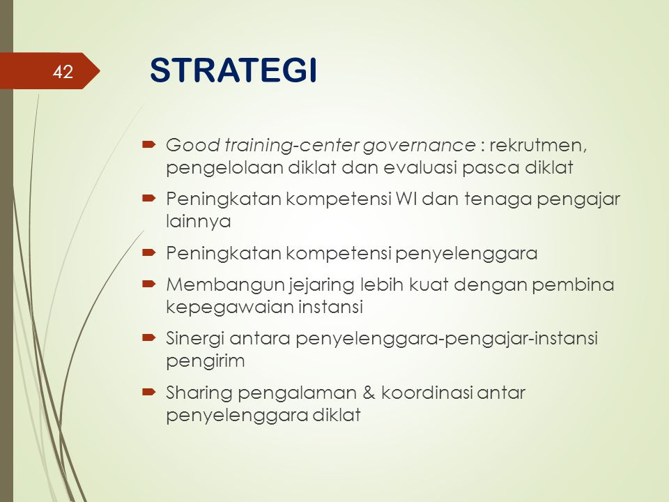 STRATEGI Good training-center governance : rekrutmen, pengelolaan diklat dan evaluasi pasca diklat.