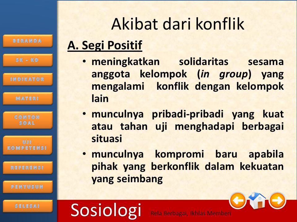 Akibat dari konflik A. Segi Positif