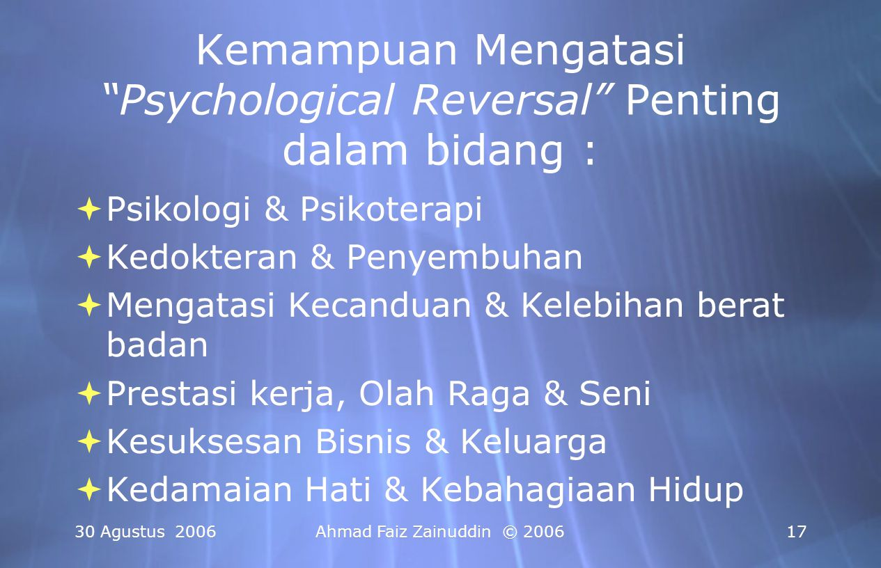 Kemampuan Mengatasi Psychological Reversal Penting dalam bidang :