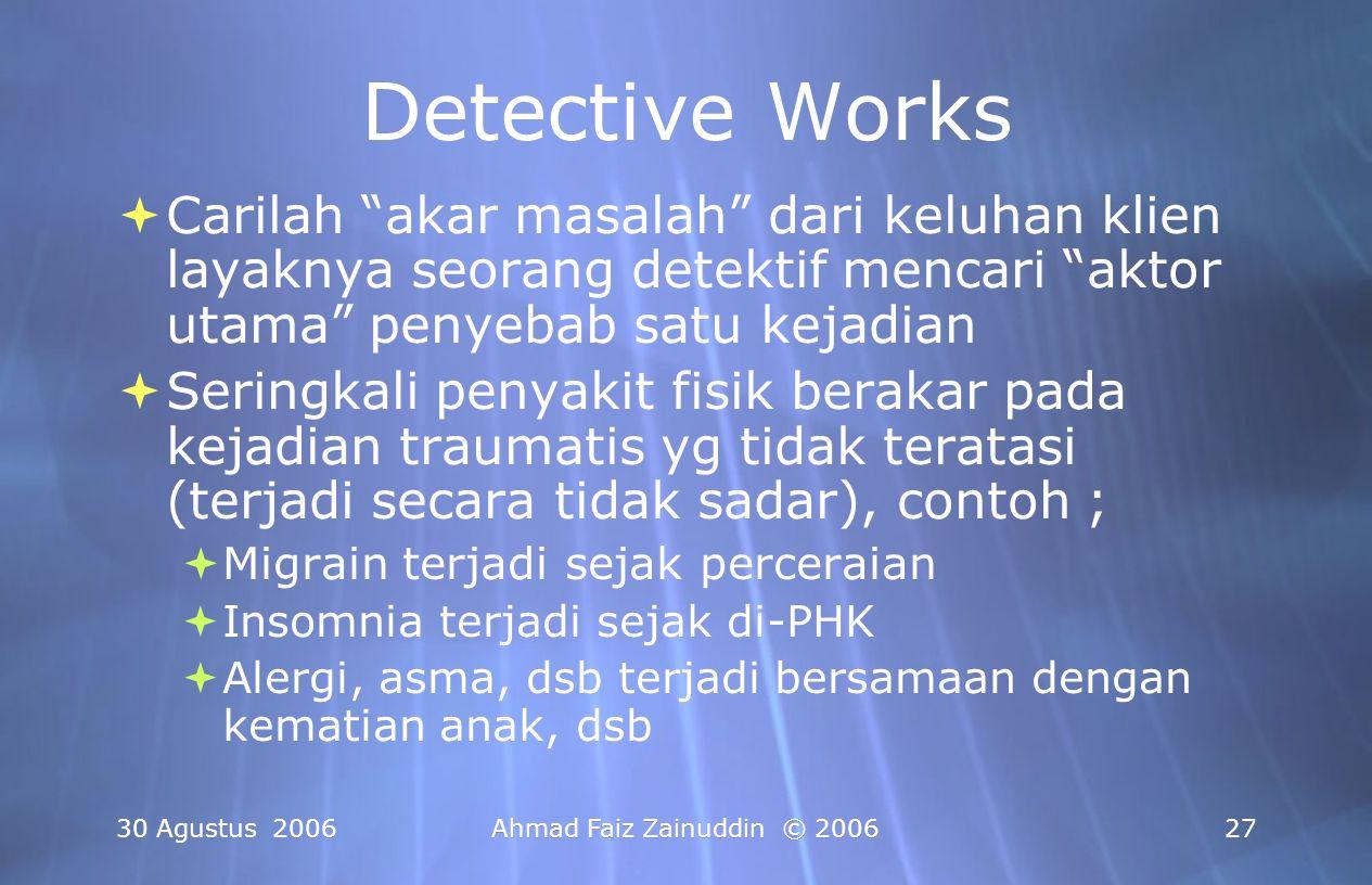 Detective Works Carilah akar masalah dari keluhan klien layaknya seorang detektif mencari aktor utama penyebab satu kejadian.