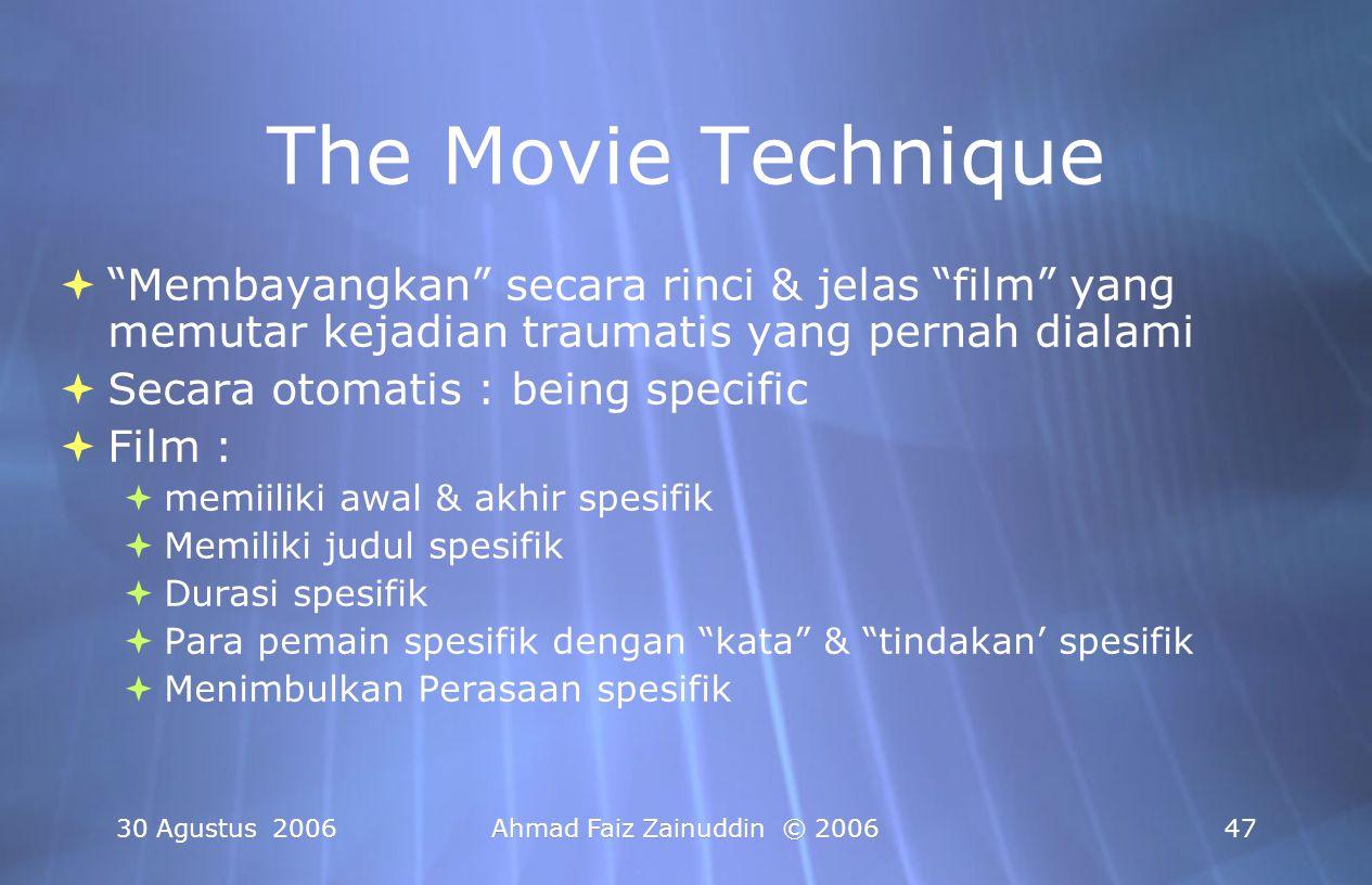 The Movie Technique Membayangkan secara rinci & jelas film yang memutar kejadian traumatis yang pernah dialami.