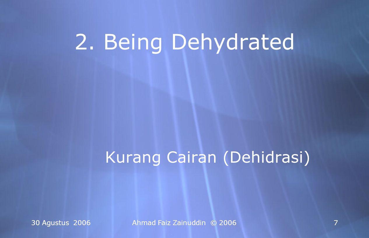 2. Being Dehydrated Kurang Cairan (Dehidrasi) 30 Agustus 2006