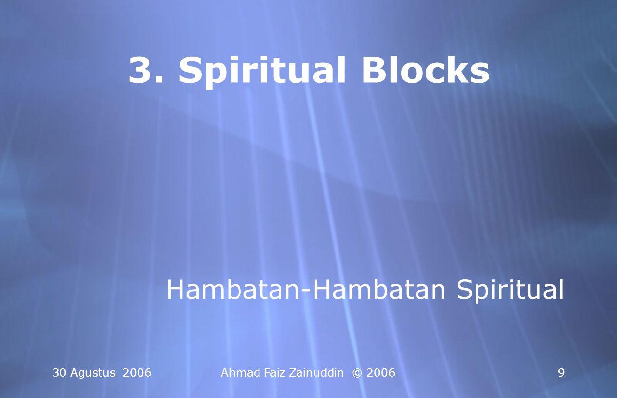 3. Spiritual Blocks Hambatan-Hambatan Spiritual 30 Agustus 2006