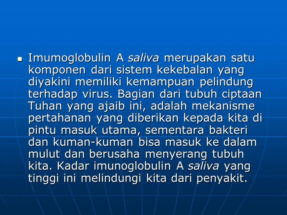 Imumoglobulin A saliva merupakan satu komponen dari sistem kekebalan yang diyakini memiliki kemampuan pelindung terhadap virus.