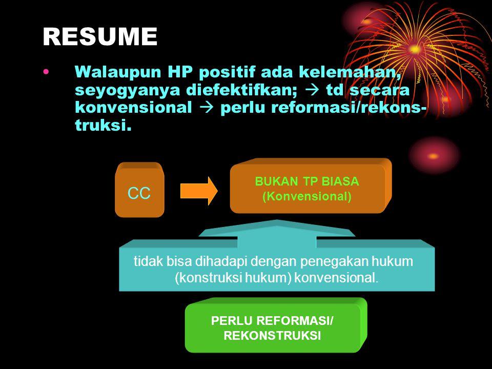 RESUME Walaupun HP positif ada kelemahan, seyogyanya diefektifkan;  td secara konvensional  perlu reformasi/rekons-truksi.