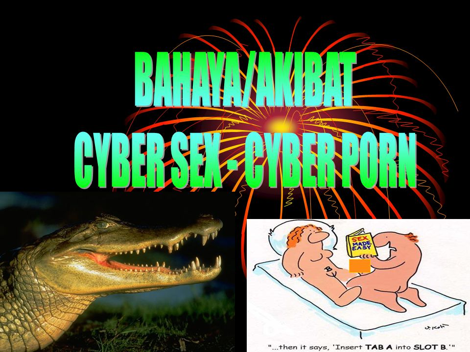 BAHAYA/AKIBAT CYBER SEX - CYBER PORN