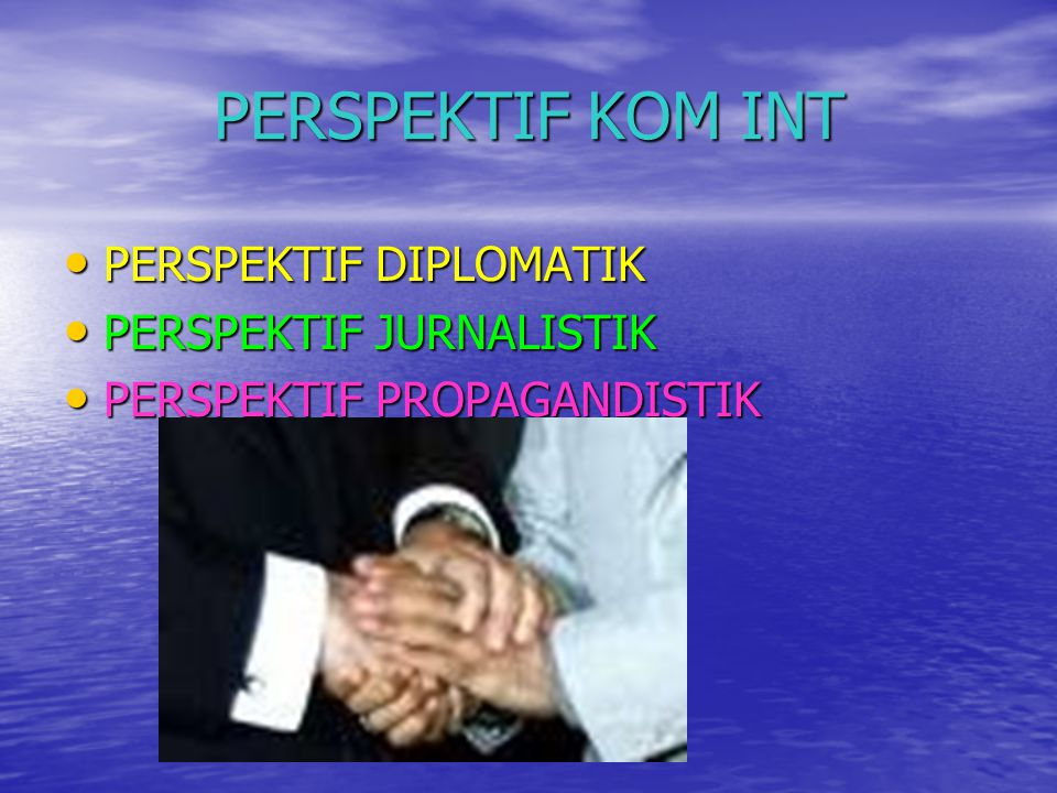 PERSPEKTIF KOM INT PERSPEKTIF DIPLOMATIK PERSPEKTIF JURNALISTIK