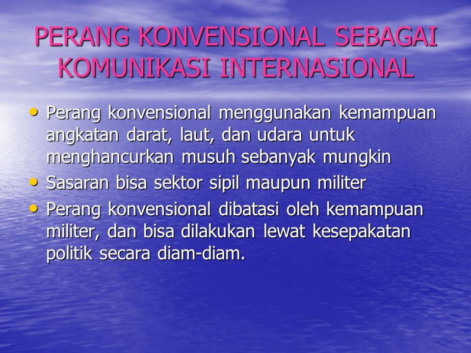 PERANG KONVENSIONAL SEBAGAI KOMUNIKASI INTERNASIONAL