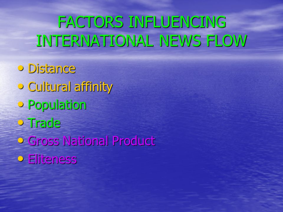 FACTORS INFLUENCING INTERNATIONAL NEWS FLOW