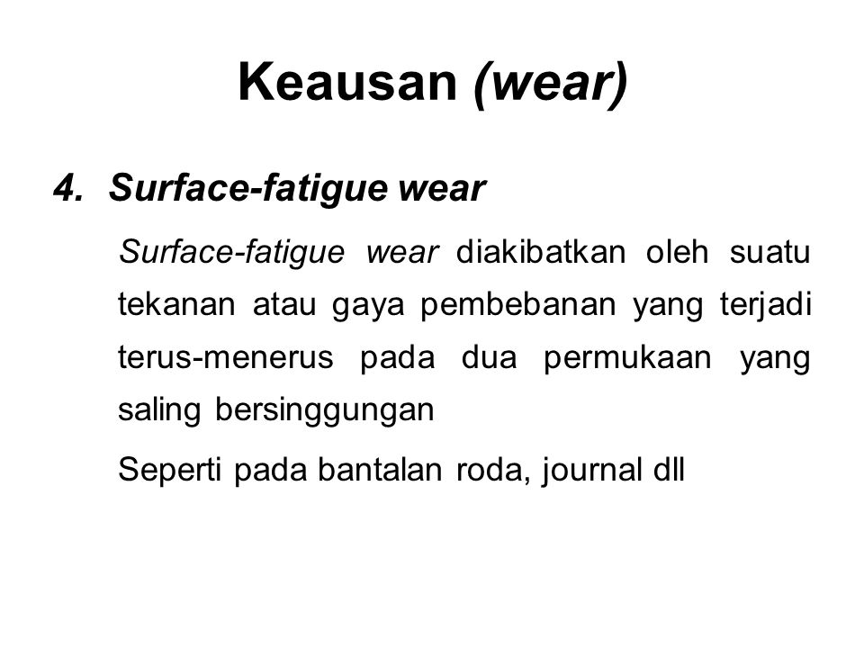 Keausan (wear) Surface-fatigue wear