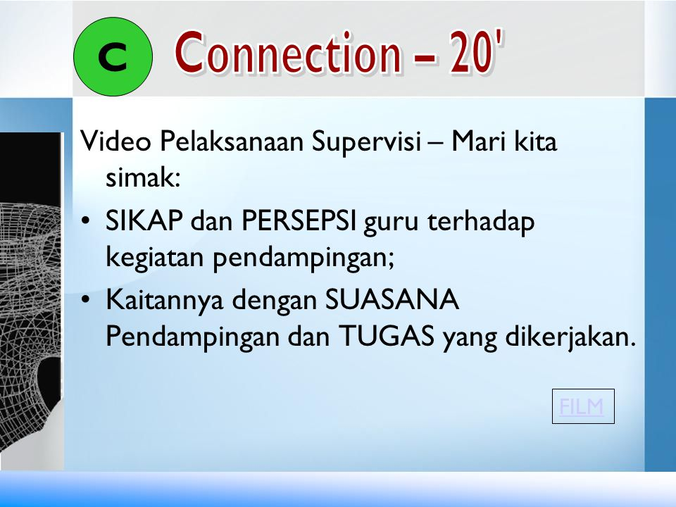 C Connection – 20 Video Pelaksanaan Supervisi – Mari kita simak: