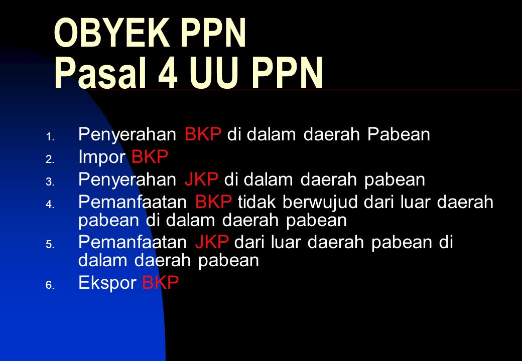 OBYEK PPN Pasal 4 UU PPN Penyerahan BKP di dalam daerah Pabean
