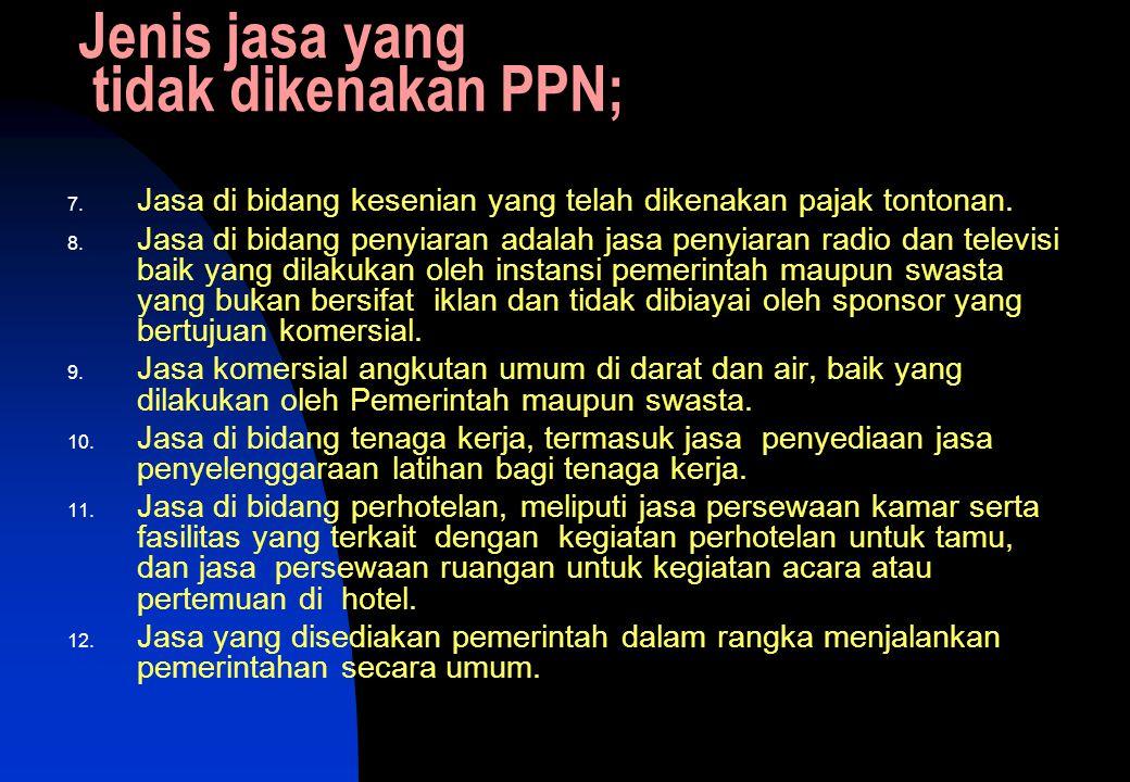 Jenis jasa yang tidak dikenakan PPN;