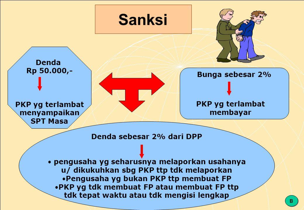 Sanksi Denda Rp 50.000,- Bunga sebesar 2% PKP yg terlambat