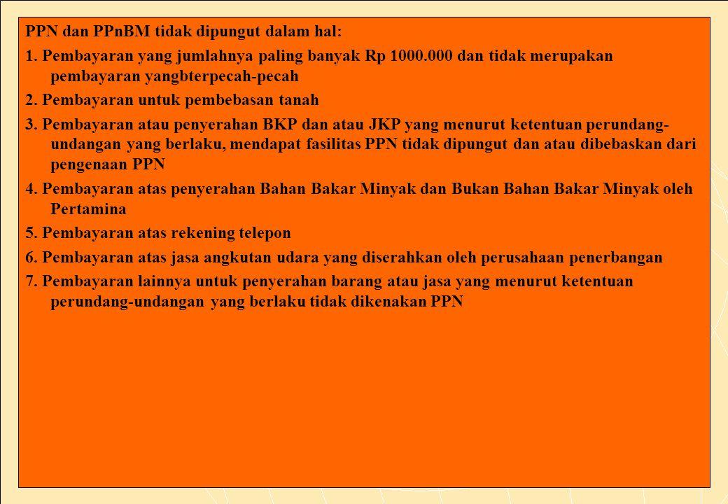 PPN dan PPnBM tidak dipungut dalam hal: